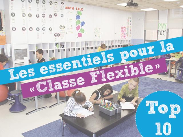 Les Essentiels Pour La Classe Flexible Top 10 Fdmt